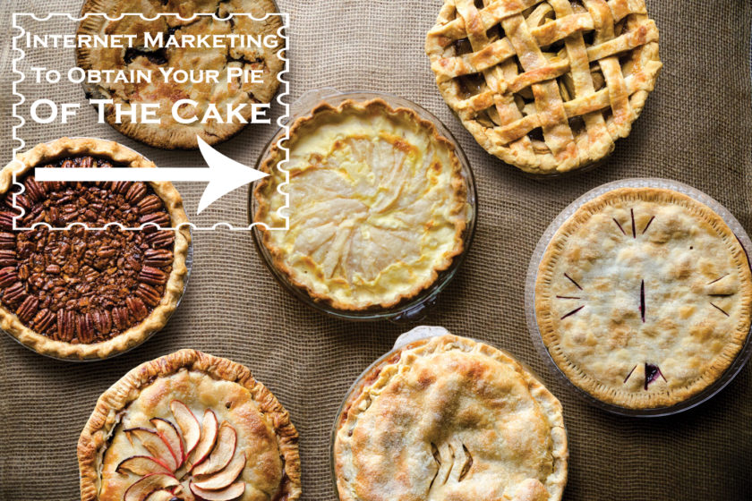 Internet Marketing To Obtain Your Pie Of The Cake